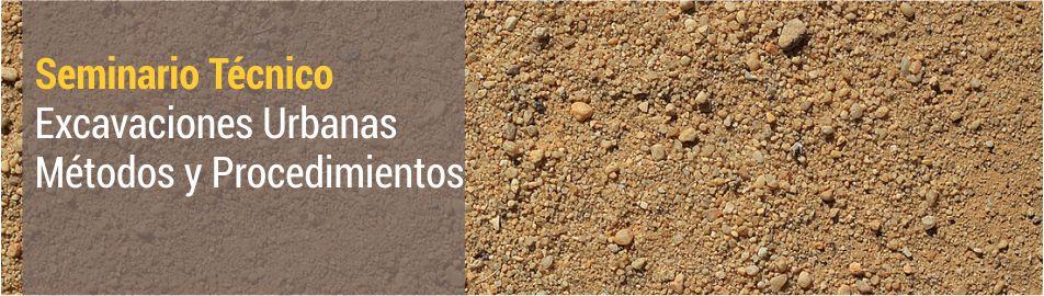 """Seminario Técnico """"Excavaciones Urbanas – Métodos y Procedimientos""""   SAIG"""